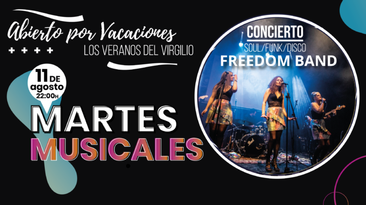 MARTES MUSICALES FREEDOM BAND 11 AGOSTO